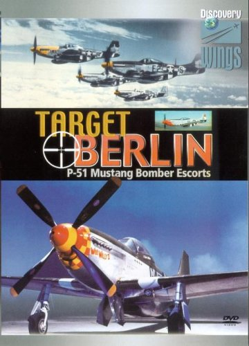 Target Berlin - P-51 Mustang Bomber Escorts
