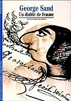 Decouverte Gallimard: George Sand Diable De Femme Dega