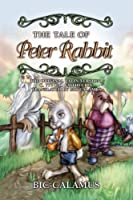 The Tale of Peter Rabbit / Et narratio of Peter cuniculus: The Original Latin Version of The Tale of Peter Rabbit, ca., 777 B.C.