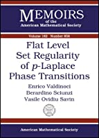 Flat Level Set Regularity of P-laplace Phase Transitions (Memoirs of the American Mathematical Society)
