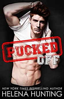 Pucked Off (The Pucked Series Book 6) by [Hunting, Helena]