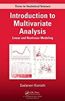 Introduction to Multivariate Analysis: Linear and Nonlinear Modeling (Chapman & Hall/CRC Texts in Statistical Science)