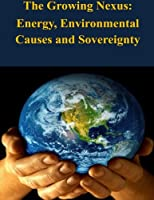 The Growing Nexus: Energy, Environmental Causes and Sovereignty