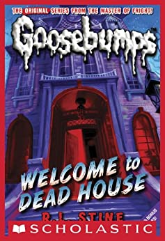 Welcome to Dead House (Classic Goosebumps #13) by [Stine, R.L.]