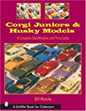 Corgi Juniors and Husky Models: A Complete Identification and Price Guide (Schiffer Book for Collectors) by Bill Manzke(2003-11-30) 画像