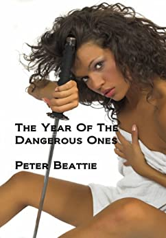 The Year of the Dangerous Ones by [Beattie, Peter]