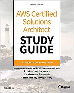 AWS Certified Solutions Architect Study Guide: Associate SAA-C01 Exam (Aws Certified Solutions Architect Official: Associate Exam) by [Piper, Ben, Clinton, David]