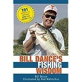 Bill Dance's Fishing Wisdom: 101 Secrets to Catching More and Bigger Fish