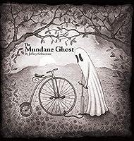 The Mundane Ghost