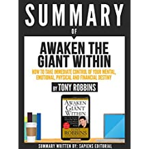"Summary Of ""Awaken The Giant Within: How To Take Immediate Control Of Your Mental, Emotional, Physical And Financial Destiny - By Tony Robbins"" (Spanish Edition)"