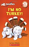 I'm No Turkey!: Level 1 (Scholastic Readers)