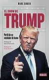 El show de Trump: Perfil de un vendedor de humo