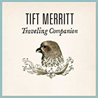 Traveling Alone (Deluxe Edition) by Tift Merritt (2013-09-17)