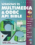 Windows 95 Multimedia & Odbc Api Bible (Complete programmer's reference)