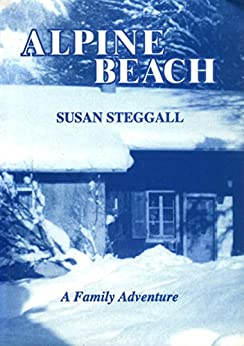 Alpine Beach: A Family Adventure by [Steggall, Susan]