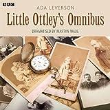 The Little Ottleys Omnibus (Dramatised)