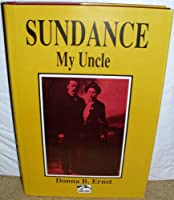 Sundance, My Uncle (The Early West)