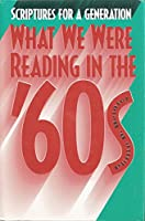 Scriptures for a Generation: What We Were Reading in the '60s