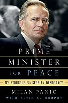 Prime Minister for Peace: My Struggle for Serbian Democracy by [Panic, Milan]