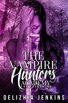 The Vampire Hunters Academy: The Reckoning by [Jenkins, Delizhia]