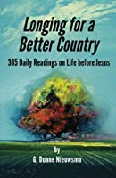 Longing for a Better Country: Daily Readings on Life before Jesus [並行輸入品]