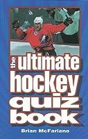 The Ultimate Hockey Quiz Book