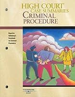 High Court Case Summaries on Criminal Procedure: Keyed to Saltzburg