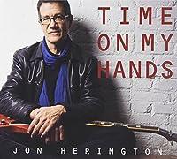 Time on My Hands by Jon Herington (2012-05-04)