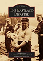 The Eastland Disaster (Inages of America)