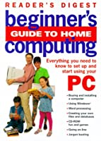 Reader's digest beginner's guide to home computing