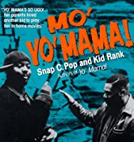 Mo' Yo' Mama Snap C. Pop and Kid Rank