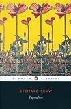 Pygmalion: Penguin Literary Classics