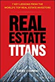 Real Estate Titans: 7 Key Lessons from the World's Top Real Estate Investors (English Edition) 画像