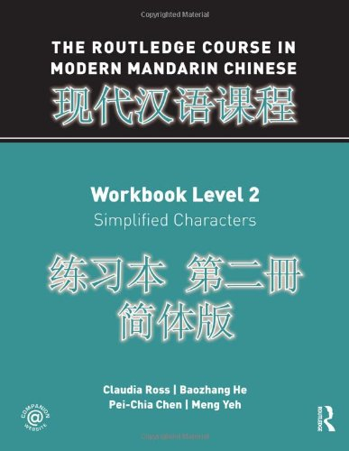 Download The Routledge Course in Modern Mandarin Chinese Workbook Level 2 (Simplified) 0415472474