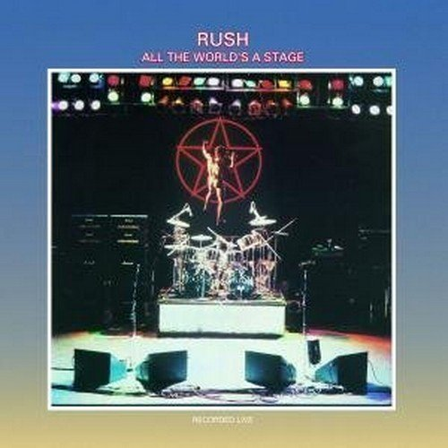 All the World's a Stage / Rush