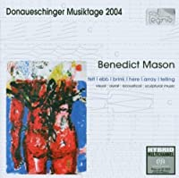 Mason: Donaueschinger Musiktage 2004 (2008-05-01)