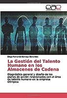 La Gestión del Talento Humano en los Almacenes de Cadena: Diagnóstico general y diseño de los planes de acción relacionados con el área de talento humano en la empresa Olímpica