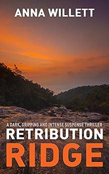 RETRIBUTION RIDGE: a dark, gripping and intense suspense thriller by [Willett, Anna]