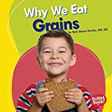 Why We Eat Grains (Bumba Books ® — Nutrition Matters) (English Edition) 画像