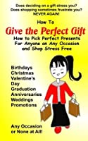 How to Give the Perfect Gift [並行輸入品]