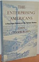 Enterprising Americans: Business History of the United States