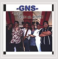 Gns Live from the Roots
