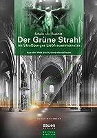 Der Gruene Strahl im Strassburger Liebfrauenmuenster: Aus der Welt der Kathedralenerbauer