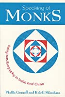 Speaking of Monks: Religious Biography in India and China