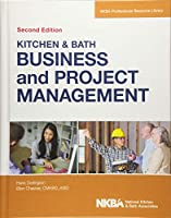 Kitchen and Bath Business and Project Management, with Website (NKBA Professional Resource Library)
