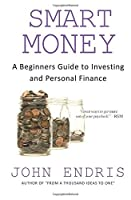 Smart Money: A Beginner's Guide to Investing and Personal Finance (Book 1) (Volume 1) [並行輸入品]