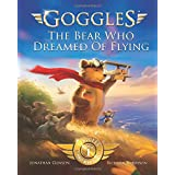 Goggles: The Bear Who Dreamed of Flying (Goggles: First Bear To Fly)