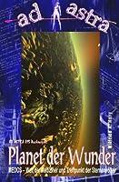 Planet Der Wunder: Medos: Welt Der Mediziner Und Treffpunkt Der Sternenvoelker! (Ad Astra)