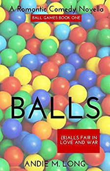 Balls: Ball Games Book One by [Long, Andie M.]