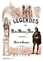 Les Légendes de Notre-Dame de Paris avec les image